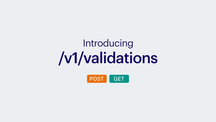 Introducing the New Validations Endpoint